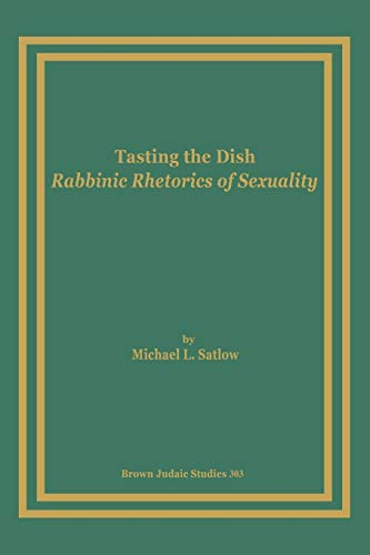 9781930675834: Tasting the Dish: Rabbinic Rhetorics of Sexuality (Brown Judaic Studies)