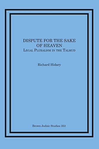 9781930675919: Dispute for the Sake of Heaven: Legal Pluralism in the Talmud (Brown Judaic Studies)