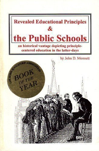 9781930679399: Revealed Educational Principles & the Public Schools: A Look at Principle-Centered Education Through the Prophets and LDS Educational History