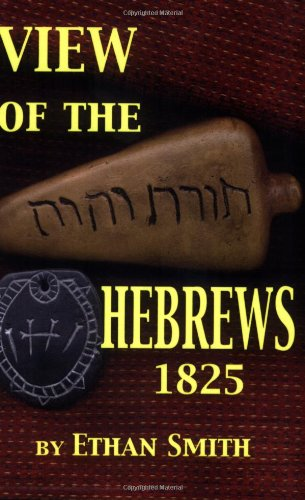 9781930679610: View of the Hebrews, or, The Tribes of Isreal in America