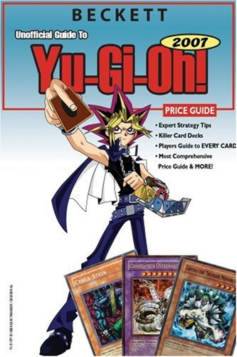 9781930692633: Beckett Unofficial Guide to Yu-gi-oh 2007 Price Guide (Beckett Unofficial Guide to Yu-GI-Oh Price Guide)