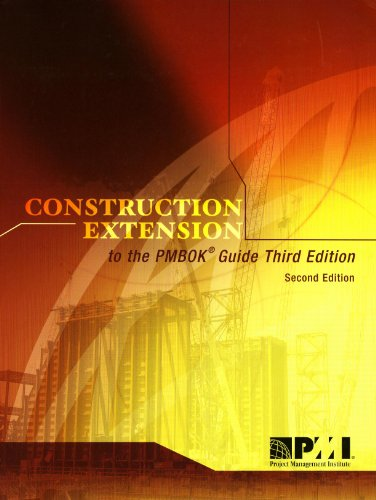Construction Extension to the PMBOK Guide: Project Management Institute Staff