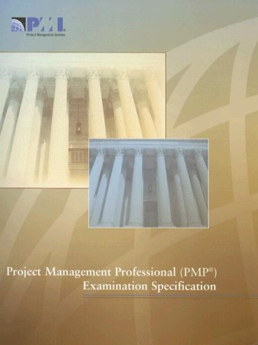 Project Management Professional Pmp Examination Specification (9781930699885) by Project Management Institute