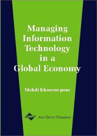 Managing Information Technology in a Global Economy ( 2001 IRMA Conference Proceedings): Mehdi ...