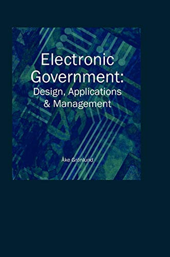 ELECTRONIC GOVERNMENT: DESIGN APPLICATIONS AND MANAGEMENT: GRONLUND, AKE