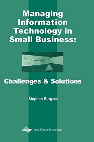 9781930708358: Managing Information Technology in Small Business: Challenges and Solutions