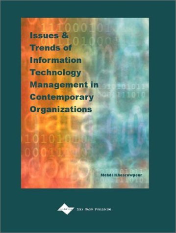 Issues and Trends of Information Technology Management in Contemporary Organizations: 2002 ...