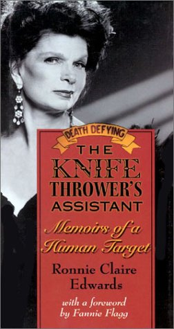 9781930709164: The Knife Thrower's Assistant: Memoirs of a Human Target