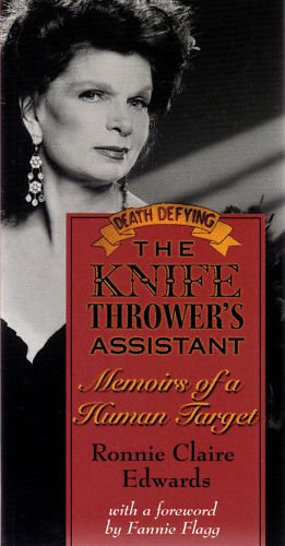 9781930709195: The Knife Thrower's Assistant :Memoirs of a Human Target