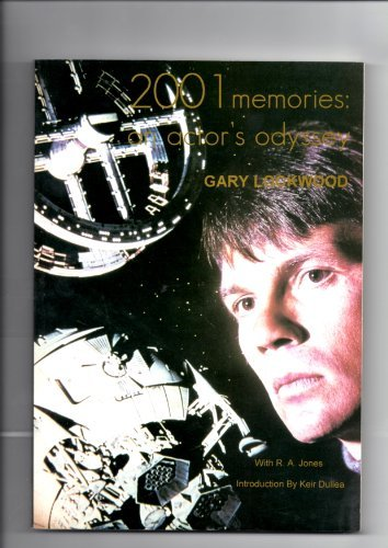 2001 Memories: An Actor's Odyssey (Signed By Both Gary Lockwood and Keir Dullea): Lockwood, ...