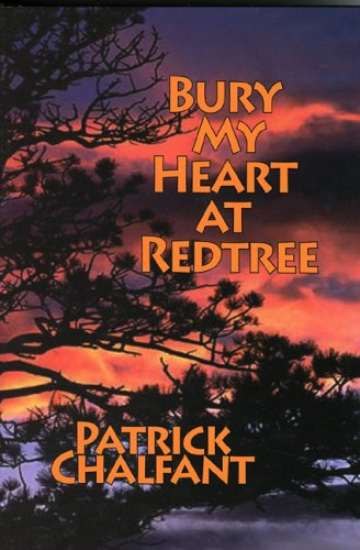 Bury My Heart At Redtree: Chalfant, Patrick