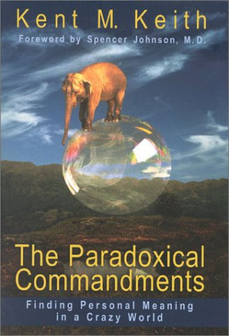 9781930722057: The Paradoxical Commandments: Finding Personal Meaning in a Crazy World