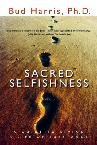 9781930722125: Sacred Selfishness: A Guide to Living a Life of Substance