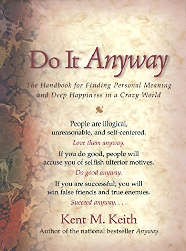 9781930722217: Do It Anyway: The Handbook for Finding Personal Meaning and Deep Happiness in a Crazy World