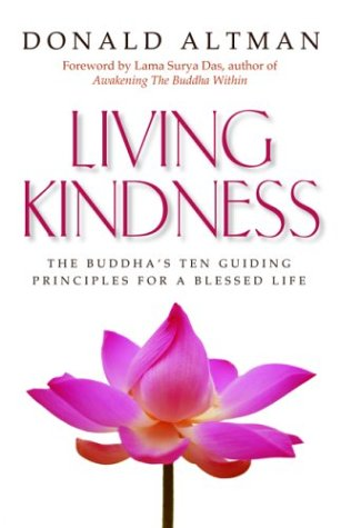 9781930722231: Living Kindness: The Buddha's Ten Guiding Principles for a Blessed Life