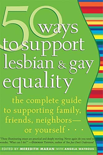 9781930722507: 50 Ways to Support Lesbian and Gay Equality: The Complete Guide to Supporting Family, Friends, Neighborsor Yourself...