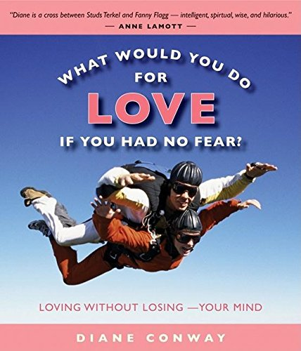 9781930722651: What Would You Do for Love If You Had No Fear?: Loving Without Losing—Your Mind
