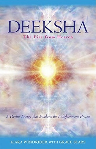 Deeksha: The Fire from Heaven: Windrider, Kiara & Grace Sears
