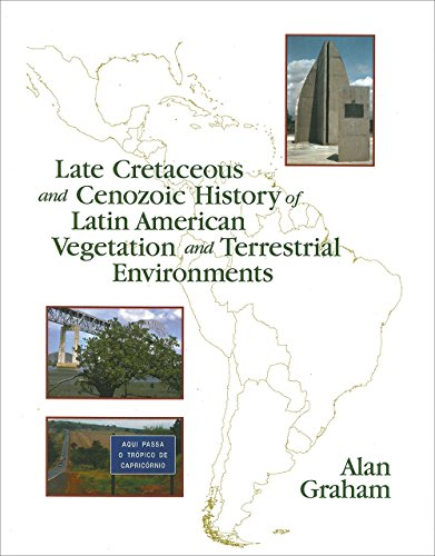 Late Cretaceous and Cenozoic History of Latin: Alan Graham