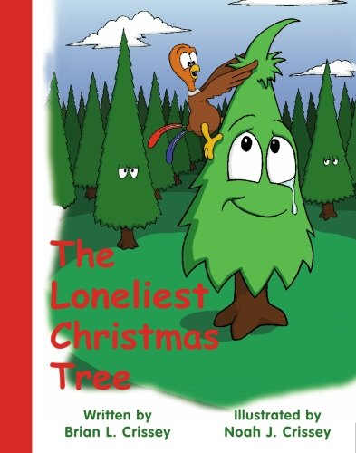 The Loneliest Christmas Tree: Brian L. Crissey