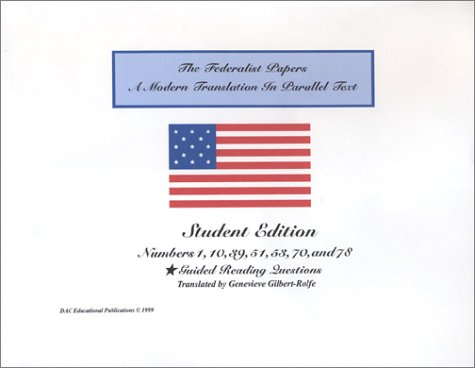 9781930731004: The Federalist Papers A Modern Translation : Student Edition In Parallel Text