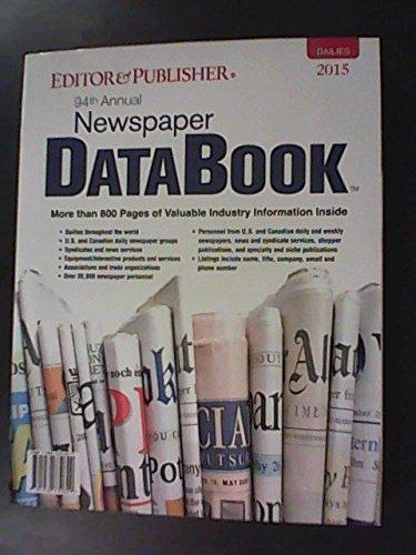 9781930732629: Editor & Publisher Newspaper Data Book 2015 Book 1: Dailies (Editor & Publisher International Year Book)