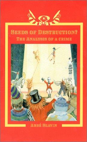 Seeds of Destruction? The Analysis of a Crime: Abb? Slavin
