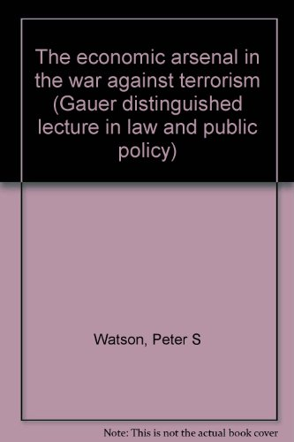 9781930742208: The economic arsenal in the war against terrorism (Gauer distinguished lecture in law and public policy)