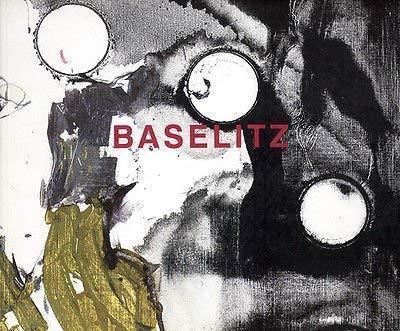 Georg Baselitz: New Paintings 2002: Baselitz, Georg; Fuchs,