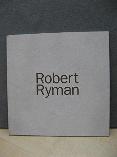 Robert Ryman: New Paintings: Ryman, Robert and