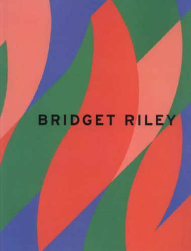 Bridget Riley: Recent paintings, September 24-October 23, 2004 (9781930743373) by Bridget Riley