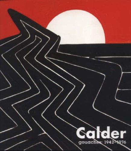 9781930743632: Calder Gouaches:1942-1976