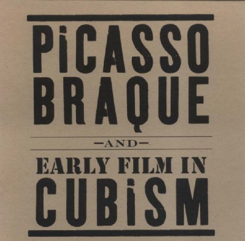 Picasso, Braque, and Early Film in Cubism: Arne (preface); texts by Tom Gunning et