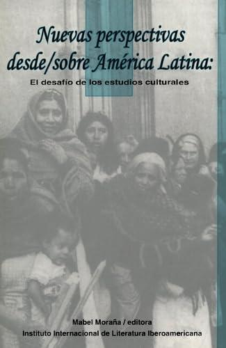 9781930744073: Nuevas Perspectivas Desde/Sobre América Latina: El Desafío de los Estudios Culturales (Serie Tres Rios) (Spanish Edition)