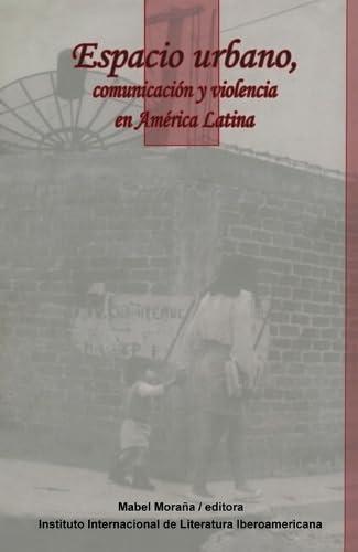 9781930744080: Espacio Urbano: Comunicación y Violencia en América Latina (Serie Tres Rios) (Spanish Edition)