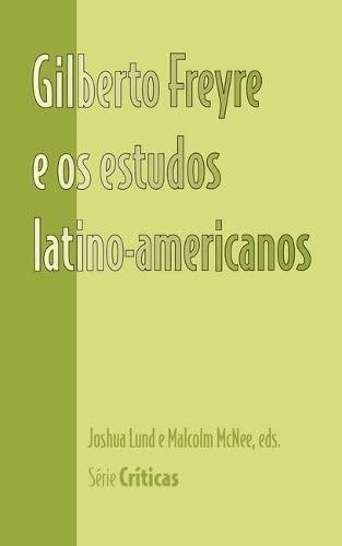 9781930744288: Gilberto Freyre e os estudos latino-americanos
