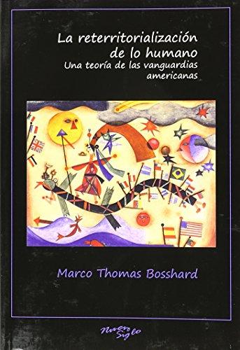 9781930744547: L reterritorialización de lo humano: Una teoría de las vanguardias americanas (Spanish Edition)