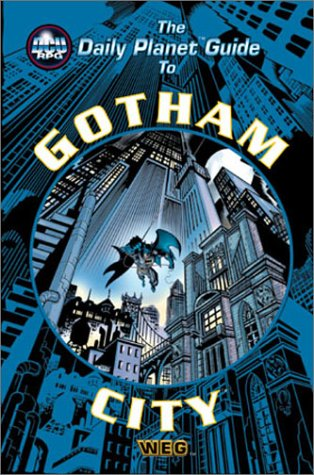 Daily Planet Guide to Gotham City, The (DC Universe (West End Games)): Matt Brady, Dwight Williams