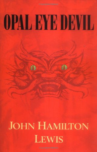Opal Eye Devil: John Hamilton Lewis