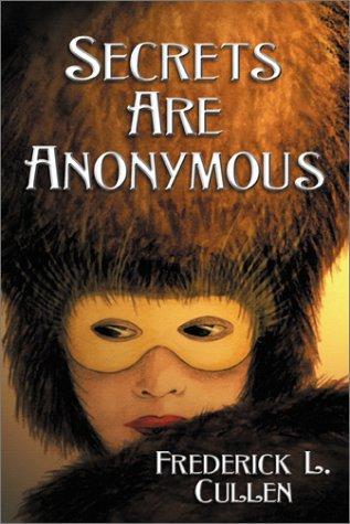 9781930754287: Secrets Are Anonymous