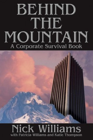 Behind the Mountain: A Corporate Survival Book: Williams, Patricia, Williams, Nick