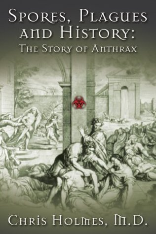 9781930754454: Spores, Plagues and History: The Story of Anthrax