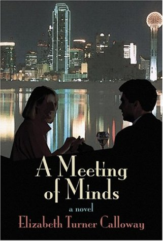 """A Meeting of Minds """" Signed """": Calloway, Elizabeth Turner"""