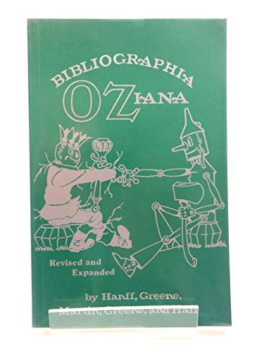 Bibliographia Oziana: A concise Bibliographical Checklist of the Oz Books by L. Frank Baum and His ...