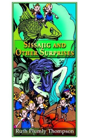 Sissajig and other Surprises: Thompson, Ruth Plumly & Ruth Berman And Douglas G. Greene (Editors)