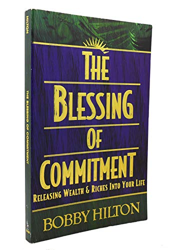 9781930766259: The Blessings of Commitment: Releasing Wealth & Riches Into Your Life