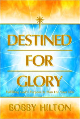 9781930766280: Destined for Glory: Fulfilling God's Purpose & Plan for Your Life