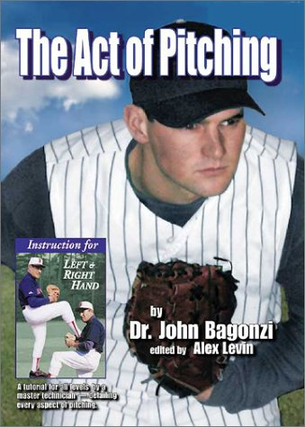 9781930770195: The Act of Pitching: A Tutorial for All Levels by a Master Technician-Detailing Every Aspect of Pitching