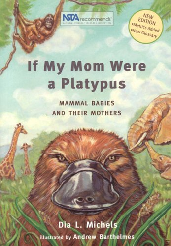 9781930775190: If My Mom Were A Platypus: Mammal Babies and Their Mothers
