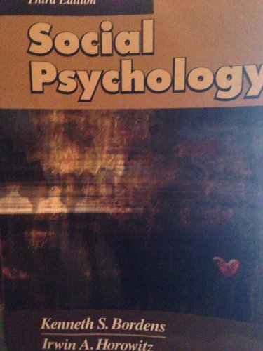Social Psychology (1930789041) by Kenneth S. Bordens; Irwin A. Horowitz